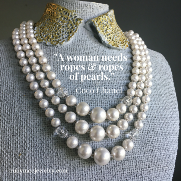 """A woman needs ropes and ropes of pearls"" – Coco Chanel"