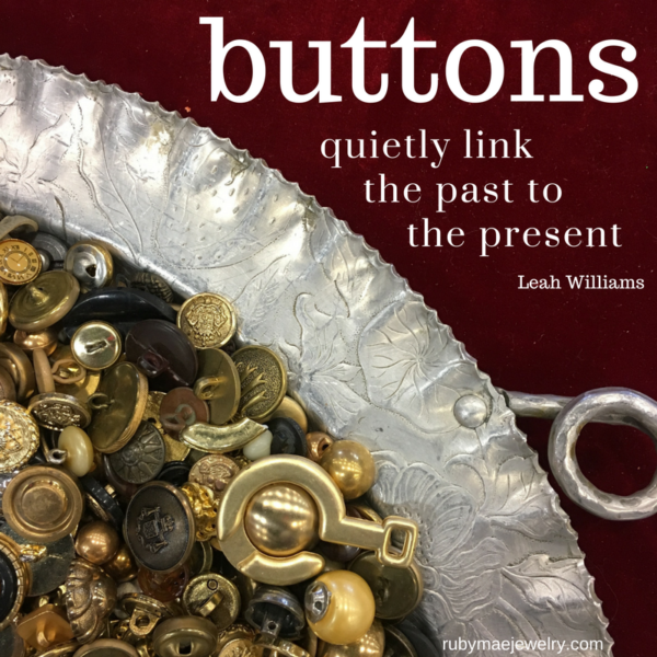 Buttons quietly link the past to the present.